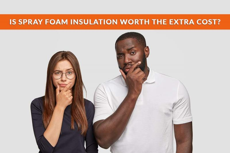 Is spray foam insulation worth the extra cost?